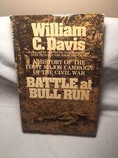 BATTLE AT BULL RUN William C. Davis HC/dj (c) 1977