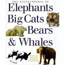 The Encyclopedia of Elephants Big Cats Bears & Wha