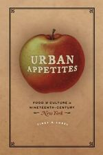 Urban Appetites: Food and Culture in Nineteenth-Century New York-ExLibrary