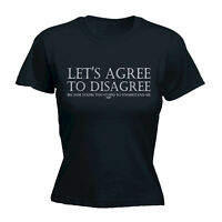 Funny Women's LET'S AGREE TO DISAGREE T Shirt  novelty tshirt tee T-shirt Shirts