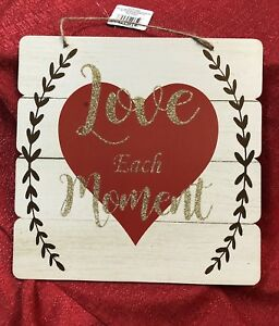 """"""" Love Each Moment """"  Valentine's Day Sign 10.5""""X10.5"""" Brand New"""