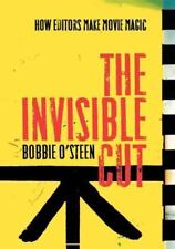 The Invisible Cut : How Editors Make Movie Magic by Bobbie O'Steen (2009, Paperb