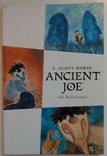 ANCIENT JOE. Graphic Novel. Dark Horse. C SCOTT MORSE. EL BIZARRON.1st printing