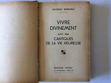VIVRE DIVINEMENT SUIVI CANTIQUES VIE HEUREUSE 1950 BARBARIN ASTRA