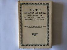 FAC SIMILE EDITION 1778 ARTE DE HACER EL PAPEL SEGUN SE PRATICA EN FRANCIA