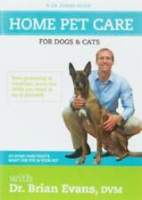 Home Pet Care For Dogs & Cats With Dr. Brian Evans, DVM DVD VIDEO MOVIE guide
