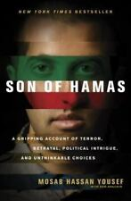 Son of Hamas: A Gripping Account of Terror, Betrayal, Political Intrigue, and Un