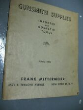 GUNSMITH SUPPLIES IMPORTED & DOMESTIC TOOLS CATALOG 1952  FRANK MITTERMEIER