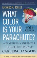 What Color Is Your Parachute? 2014: A Practical Manual for Job-Hunters and Care