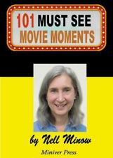 101 Must-See Movie Moments : Neglected Moments in Great Movies and Great...