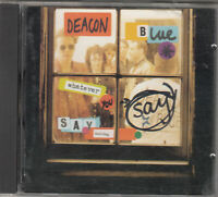Deacon Blue - Whatever You Say, Say Nothing cd nuovo celophanato