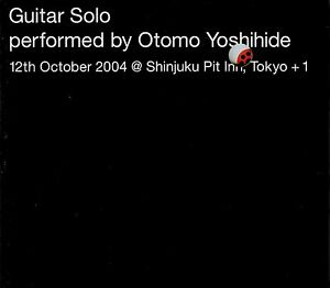 OTOMO YOSHIHIDE  guitar solo - Shinjuku Pit Inn, Tokyo,  2004