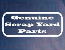 GENUINE SCRAP YARD PARTS Novelty Funny Joke Car/Van/Window/Bumper Vinyl Sticker