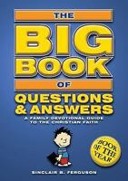 Big Book of Questions and Answers : A Family Devotional Guide to the...