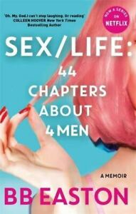 SEX/LIFE: 44 Chapters About 4 Men: Now a series on Netflix by BB Easton