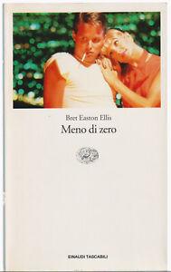 Bret Easton Ellis MENO DI ZERO 8^ed. Einaudi Tascabili 2004 cop.morbida