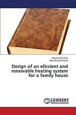 NEW Design of an eficcient and renewable heating system for a family house
