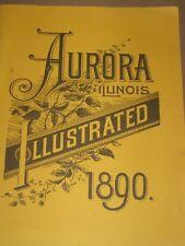 1890 AURORA ILLINOIS ILLUSTRATED  PRINTED  1987