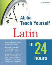Alpha Teach Yourself Latin in 24 Hours by Beall, Stephen