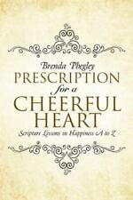 Prescription for a Cheerful Heart : Scripture Lessons in Happiness a to Z by...