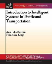 Introduction to Intelligent Systems : In Traffic and Transportation by Klugl...
