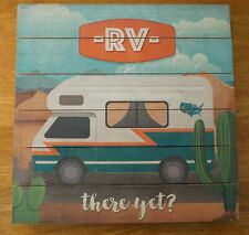 Rv There Yet? Sign Camper Camping Motor Home Southwestern Cactus Decor New