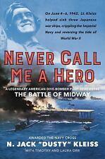 "Brand new! ""Never Call Me a Hero : A Legendary American Dive-Bomber Pilot ... """