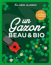 les cahiers du jardinier ; un gazon beau et bio