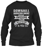 Downhill Mountain Biking More Awesome - Than Gildan Long Sleeve Tee T-Shirt