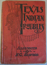 Texas Indian Troubles Hilory G Bedford Printed 1905 by Hargreaves Dallas TX