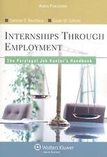 Internships Through Employment : The Paralegal Job Hunter's Handbook by Susan M.