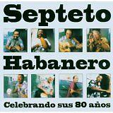 SEPTETO HABANERO - Celebrando sus 80 anos - CD Album
