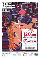 Affiche Roulée 40x60cm 120 ANS DE CINEMA Exposition Gaumont 2015 Dominique Païni