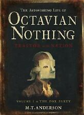 The Astonishing Life of Octavian Nothing, Traitor to the Nation, Vol. 1: The Po