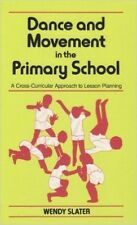 Dance and Movement in the Primary School: A Cross-Curricular Approach to Lesson