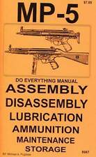 MP-5 DO EVERYTHING MANUAL  MP5 ASSEMBLY DISASSEMBLY  CARE MAINTENANCE  BOOK  NEW