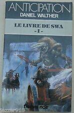 ANTICIPATION n°1132 ¤ DANIEL WALTHER ¤ LE LIVRE DE SWA T1 ¤ 1982 fleuve noir