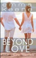 The Love: Beyond Love by Emma Keene (2015, Paperback)