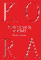 Olga Kora Sipowicz - Milosc zaczyna sie od milosci | Polish book