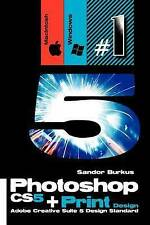 Photoshop CS5 + Print Design (Adobe Creative Suite 5 Design Standard): Buy this