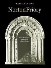 Norton Priory : The Archaeology of a Medieval Religious House by J. Patrick...