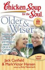 Chicken Soup for the Soul: Older and Wiser : Stories of Inspiration, Humor,...