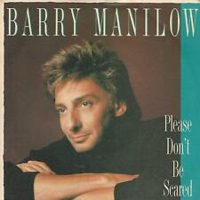 "BARRY MANILOW "" PLEASE DON'T BE SCARED / A LITTLE TRAVELLIN' MUSIC PLEASE"" 7"""