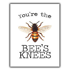 YOU'RE THE BEE'S KNEES Quote METAL WALL PLAQUE print humorous inspirational art