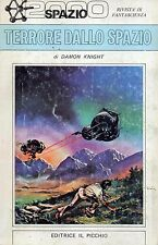 Damon F KNIGHT Terrore dallo spazio Spazio 2000 n 10 Il Picchio 1 Edizione 1978
