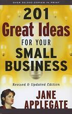 BRAND NEW: 201 Great Ideas for Your Small Business  by Jane Applegate (2002, PB)