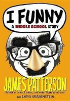 I Funny: A Middle School Story by Patterson, James, Good Used Book (Paperback) F