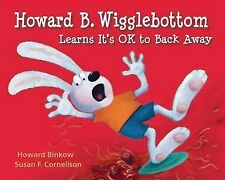 Howard B. Wigglebottom Learns It's Ok to Back Away by Howard Binkow...