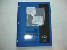 NEW 2007 Mack Trucks Engine TUNE UP SPECIFICATIONS MP7 MP8 MP10 Service Manual