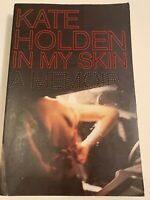 In My Skin by Kate Holden. Non Fiction. Soft Cover Book. Sex Worker